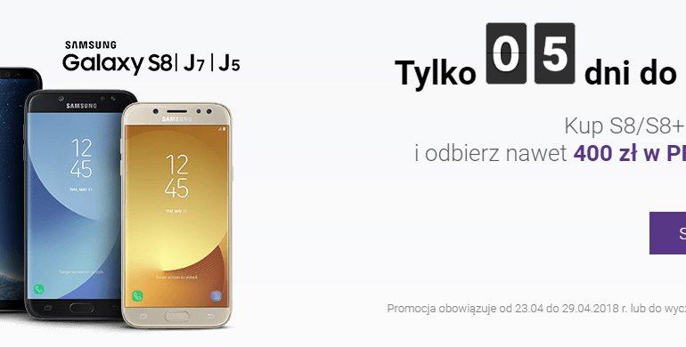 Kup Galaxy S8/S8+ lub J5/J7 i odbierz do 400 zł w prezencie od Play