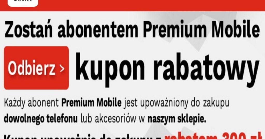 Dołącz do Premium Mobile i oszczędź 300 zł na telefonie!