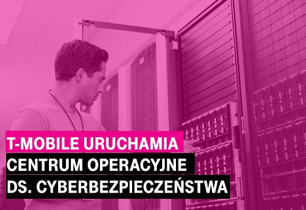T-Mobile uruchomiło Centrum Operacyjne ds. Cyberbezpieczeństwa