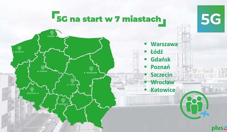 Dziś Plus uruchomia pierwszą komercyjną sieć 5G w Polsce